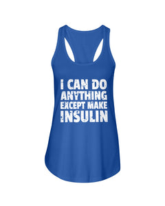 I Can Do Anything Except Make Insulin Custom Design Ladies Flowy Tank