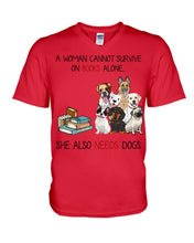 Load image into Gallery viewer, A Woman Cannot Survive On Books Alone She Also Needs Dogs Guys V-Neck