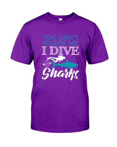 You Can't Scare Me  I Dive With Sharks For Scuba Diving Lovers Guys Tee