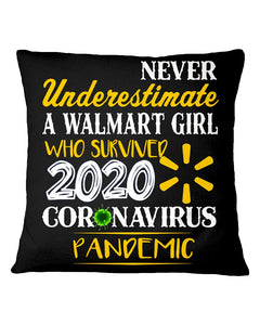 Never Underestimate A Walmart Girl Who Survive 2020 Pandemic Pillow Cover