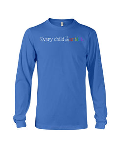 Every Child Is An Artist Special Unique Custom Design Unisex Long Sleeve