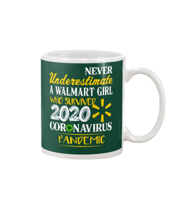 Never Underestimate A Walmart Girl Who Survive 2020 Pandemic Mug
