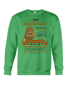 This Old Lion Will Always Have Your Back Lovely Message Gifts For Grandson Sweatshirt