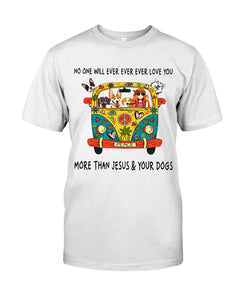 No One Ever Love You More Than Jesus And Your Dog Gifts For Dog Lovers Guys Tee
