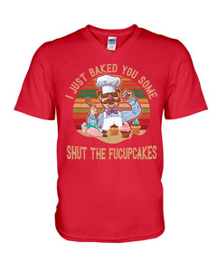 I Just Baked You Some Shut The Fucupcakes Gifts For Chef Guys V-Neck