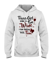 Load image into Gallery viewer, Texas Girl Like A Fine Wine Get Better With Time Hoodie