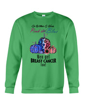 Load image into Gallery viewer, In Octorber We Wear Pink And Blue Breast Cancer Custom Design Sweatshirt