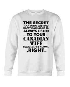 Always Listen To Your Canadian Wife Because She's Always Right Sweatshirt