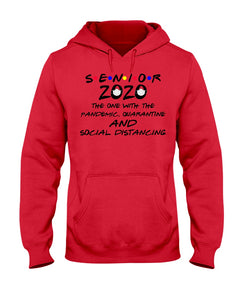 Senior 2020 The One With The Pandemic Quarantine And Social Distancing Hoodie