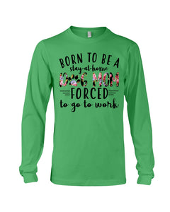 Born To Be A Stay At Home Dog Mom Colorful Design Unisex Long Sleeve