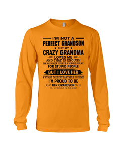 I'm Not A Perfect Grandson But My Crazy Grandma Loves Me For Grandmas Unisex Long Sleeve