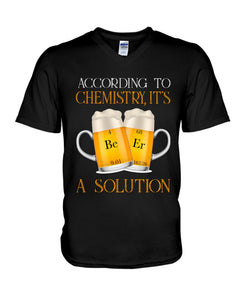 According To Chemistry It's A Solution Custom Design Guys V-Neck