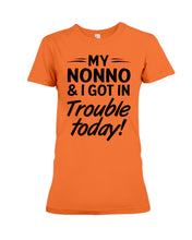 Load image into Gallery viewer, My Nonno And I Got In Trouble Today Gifts For Grandchildren Ladies Tee