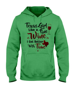 Texas Girl Like A Fine Wine Get Better With Time Hoodie