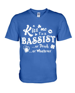 Kiss Me I'm A Bassist Or Drunk Or Whatever Happy St Patrick's Day Guys V-Neck