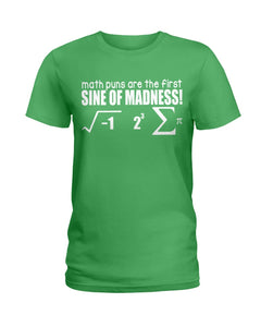 Math Puns Are The First Sine Of Madness Gifts Idea Ladies Tee