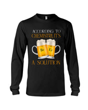 Load image into Gallery viewer, According To Chemistry It's A Solution Custom Design Unisex Long Sleeve