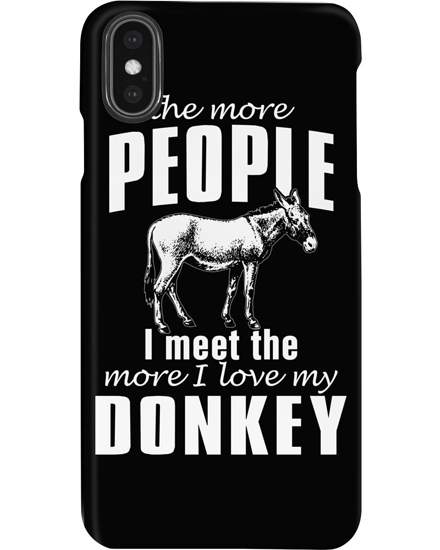 The More People I Meet The More I Love My Donkey Phone case