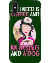 Load image into Gallery viewer, All I Need Is Coffee And Nursing And A Dog Custom Design Phone case
