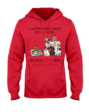 Load image into Gallery viewer, A Woman Cannot Survive On Books Alone She Also Needs Dogs Hoodie