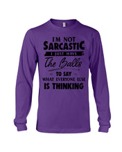 Load image into Gallery viewer, I'm Not Sarcastic I Just Have The Balls To Say Custom Design Unisex Long Sleeve