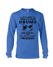 Load image into Gallery viewer, Want To Play Drums And Ignore All Of My Adult Problems Trending Unisex Long Sleeve