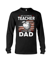 Load image into Gallery viewer, American Flag My Favorite Teacher Calls Me Dad For Family Unisex Long Sleeve