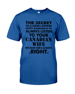 Always Listen To Your Canadian Wife Because She's Always Right Guys Tee