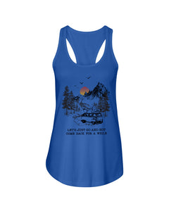 Let's Just Go And Not Come Back For A While Gifts For Camping Lovers Ladies Flowy Tank
