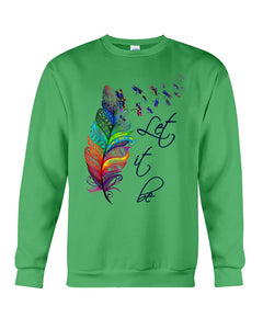 Dragonfly Let It Be Colour Gifts Sweatshirt