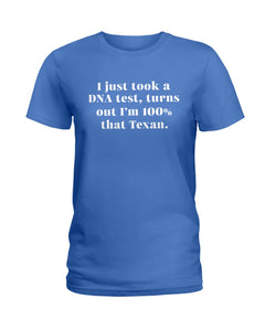 I'm 100% That Texan Custom Design Ladies Tee