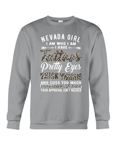 Nevada Girl I Am Who I Am - I Have Tattoos Pretty Eyes Custom Design Sweatshirt
