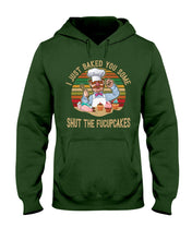 Load image into Gallery viewer, I Just Baked You Some Shut The Fucupcakes Gifts For Chef Hoodie