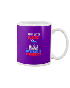 I Jump Out Of Planes Gift For Skydiving Lovers Mug