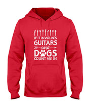 Load image into Gallery viewer, If It Involves Guitars And Dogs Count Me In Custom Design Hoodie
