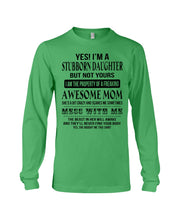 Load image into Gallery viewer, I'm A Stubborn Daughter The Property Of An Awesome Mom Unisex Long Sleeve