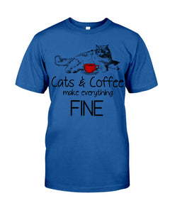 Cat And Coffee Make Everything Fine Great Gift For Cat And Coffee Lovers Guys Tee