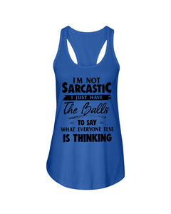 I'm Not Sarcastic I Just Have The Balls To Say Custom Design Ladies Flowy Tank