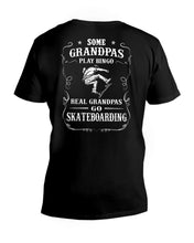 Load image into Gallery viewer, Some Grandpas Play Bingo Real Grandpas Go Skateboarding Trending Guys V-Neck