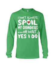 Load image into Gallery viewer, I Don't Always Spoil My Grandkids Custom Design Unisex Long Sleeve
