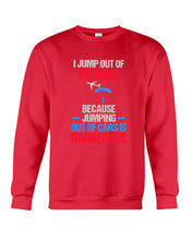 Load image into Gallery viewer, I Jump Out Of Planes Gift For Skydiving Lovers Sweatshirt