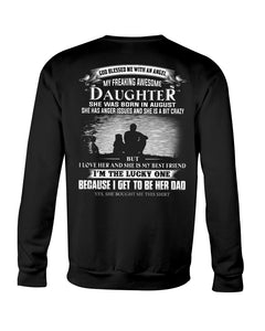My Freaking Awesome Daughter Was Born In August Sweatshirt