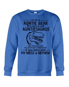 I'm Not An Auntie Bear I'm More Of A Auntiesaurus Gifts For Aunt Sweatshirt