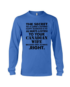 Always Listen To Your Canadian Wife Because She's Always Right Unisex Long Sleeve