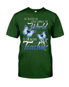 She Believed She Could Change The World - She Became A Teacher Gift For Friends Guys Tee