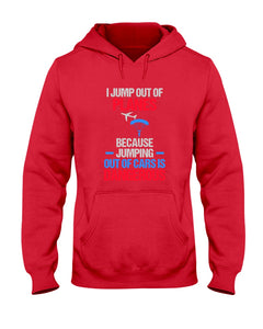 I Jump Out Of Planes Gift For Skydiving Lovers Hoodie