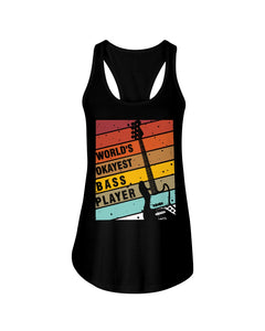 World's Okayest Bass Player Custom Design For Music Instrument Lovers Ladies Flowy Tank