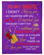 Load image into Gallery viewer, I Can't Live Without You Great Words From Husband To Wife Fleece Blanket