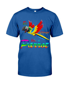 Lovely Tote Bag Be Colorful Like A Parrot Birthday Gift For Parrot Lovers Guys Tee
