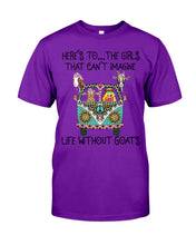 Load image into Gallery viewer, The Girl That Can't Imagine Life Without Goat Gifts For Goat Lovers Guys Tee